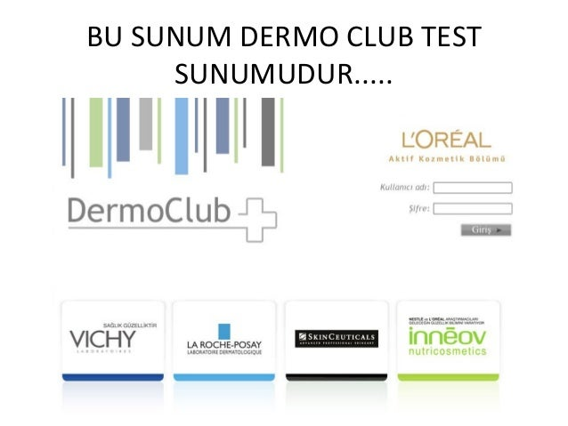 BU SUNUM DERMO CLUB TEST SUNUMUDUR.....