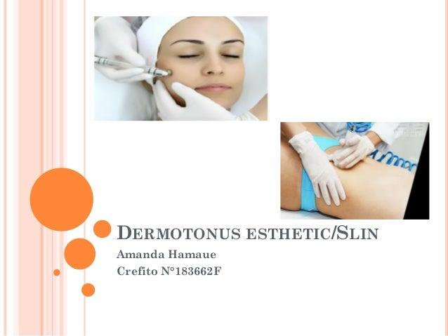 DERMOTONUS ESTHETIC/SLIN Amanda Hamaue Crefito N°183662F