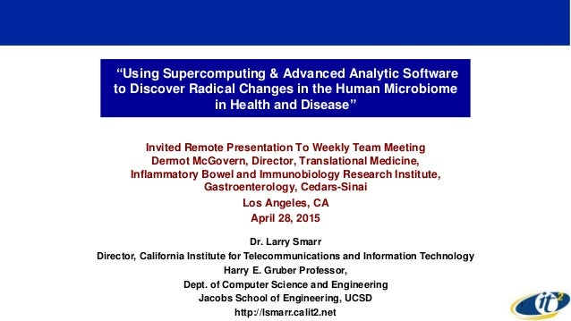 """Using Supercomputing & Advanced Analytic Software to Discover Radical Changes in the Human Microbiome in Health and Disea..."