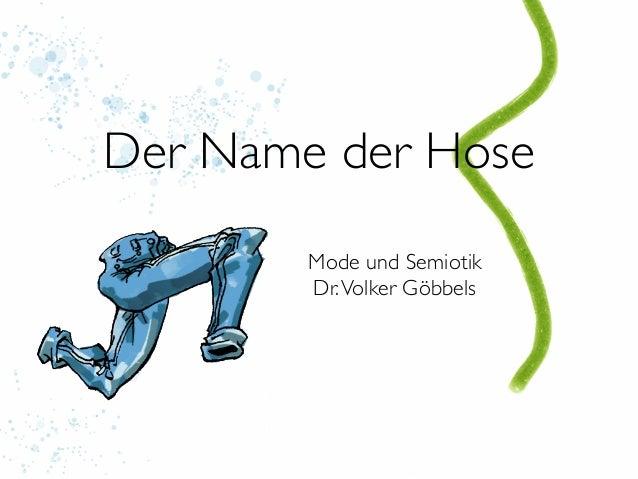 Der Name der Hose        Mode und Semiotik        Dr. Volker Göbbels
