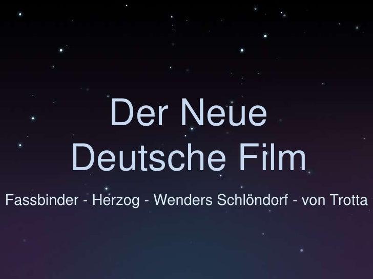 Der Neue Deutsche Film<br />Fassbinder - Herzog - Wenders Schlöndorf - von Trotta<br />