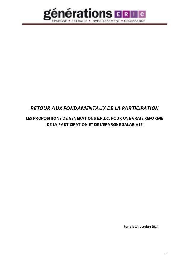 1  RETOUR AUX FONDAMENTAUX DE LA PARTICIPATION  LES PROPOSITIONS DE GENERATIONS E.R.I.C. POUR UNE VRAIE REFORME  DE LA PAR...