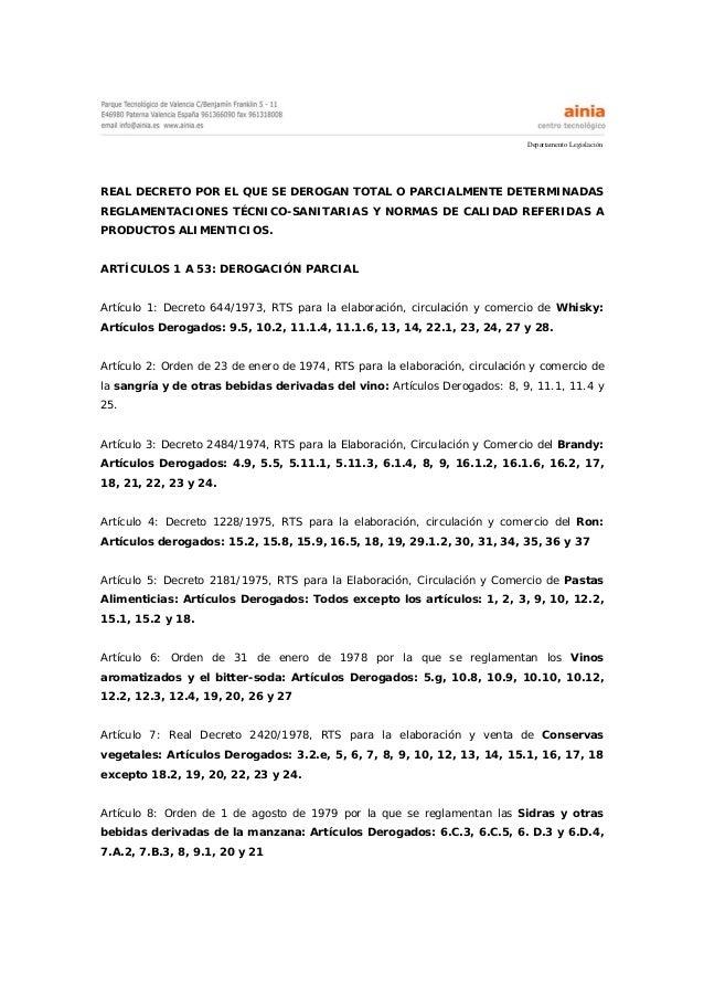 Departamento LegislaciónREAL DECRETO POR EL QUE SE DEROGAN TOTAL O PARCIALMENTE DETERMINADASREGLAMENTACIONES TÉCNICO-SANIT...