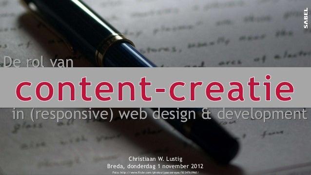 De rol van in (responsive) web design & development                     Christiaan W. Lustig             Breda, donderdag ...