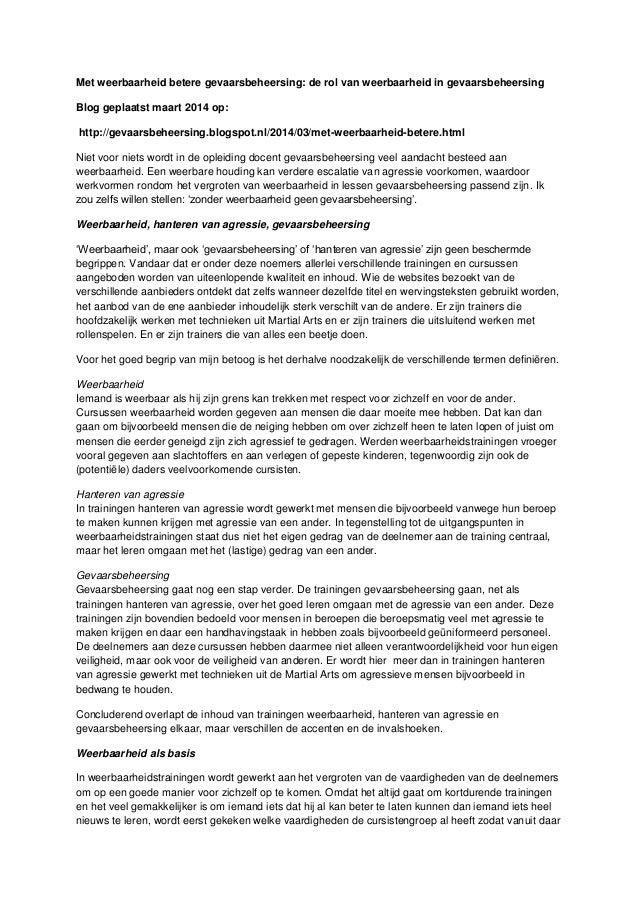 Met weerbaarheid betere gevaarsbeheersing: de rol van weerbaarheid in gevaarsbeheersing Blog geplaatst maart 2014 op: http...
