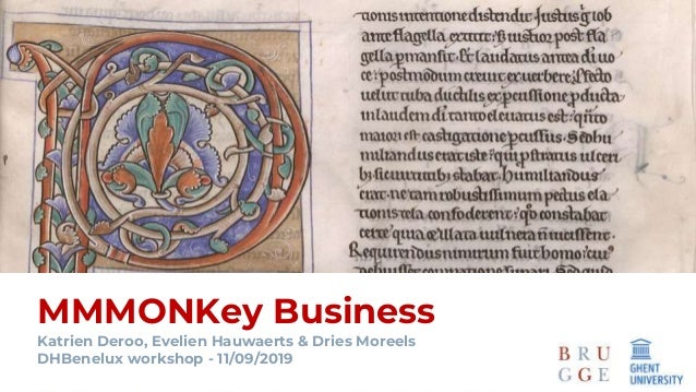 MMMONKey Business Katrien Deroo, Evelien Hauwaerts & Dries Moreels DHBenelux workshop - 11/09/2019