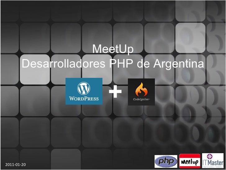 MeetUp       Desarrolladores PHP de Argentina                      +2011-01-20