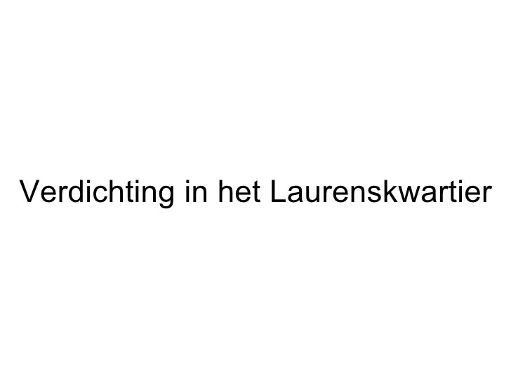 Verdichting in het Laurenskwartier