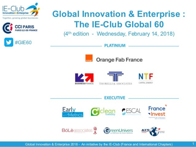 Global Innovation & Enterprise 2018 - An initiative by the IE-Club (France and International Chapters) 1 Global Innovation...