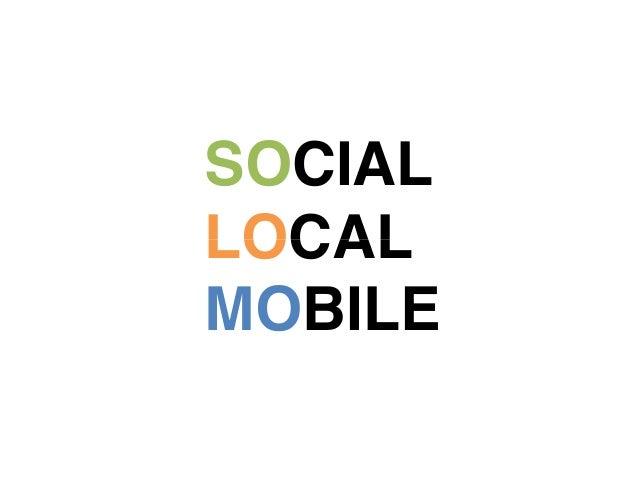 SOCIAL  LOCAL  MOBILE