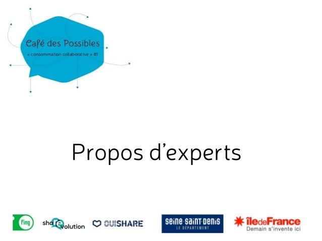 Café des Possibles  « consommation c!ollaborative » #1  Propos d'experts
