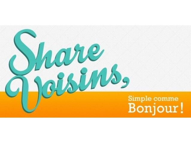 www. sharevoisins.fr  Contact  Kévin  Blanchard  Co-‐fondateur  Kévin@sharevoisins.fr  06  62  02  71  48