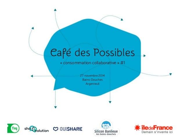 Présentations Café des Possibles ShaREvolution à Argenteuil - Silicon Banlieue - Les Bains-Douches Slide 2