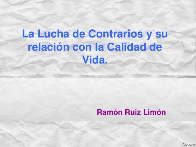La Lucha de Contrarios y su relación con la Calidad de Vida. Ramón Ruiz Limón