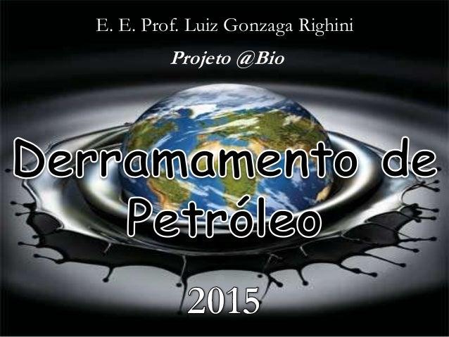 E. E. Prof. Luiz Gonzaga Righini Projeto @Bio
