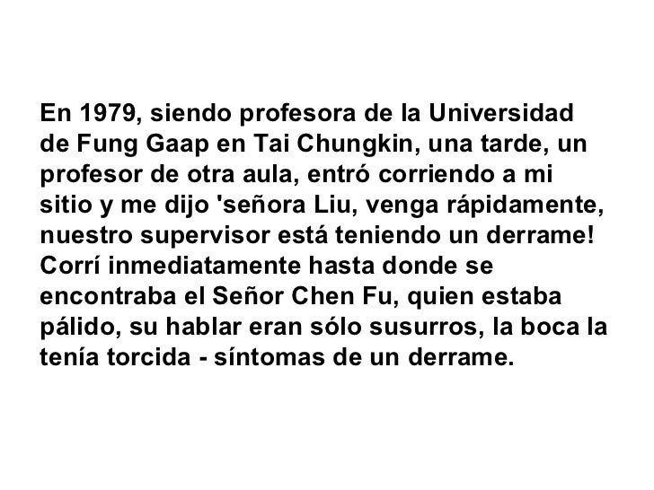 En 1979, siendo profesora de la Universidad de Fung Gaap en Tai Chungkin, una tarde, un profesor de otra aula, entró corri...