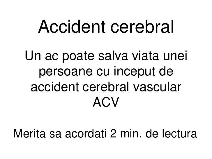 Accident cerebral  Un ac poate salva viata unei    persoane cu inceput de   accident cerebral vascular              ACVMer...