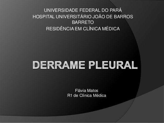 UNIVERSIDADE FEDERAL DO PARÁ HOSPITAL UNIVERSITÁRIO JOÃO DE BARROS BARRETO RESIDÊNCIA EM CLÍNICA MÉDICA Flávia Matos R1 de...