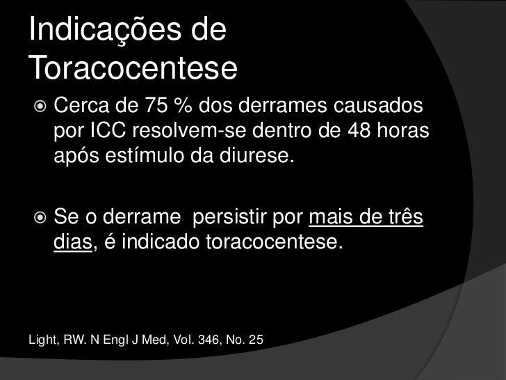 Indicações de Toracocentese<br />Presença de um derrame pleural clinicamente significativo (maior que 10 mm de espessura à...
