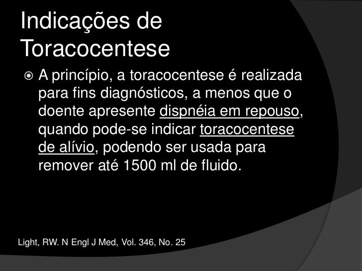 Indicações de Toracocentese<br />Em pacientes com ICC e derrame pleural bilateral de tamanho semelhante, afebril e sem dor...