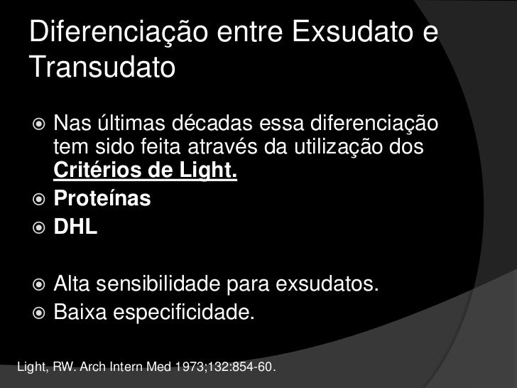 Diferenciação entre Exsudato e Transudato<br />Transudato: ocorre quando se acumula líquido pleural devido a um desequilíb...