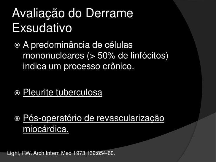 Avaliação do Derrame Exsudativo<br />Testes adicionais são necessários:<br /><ul><li>contagem total e diferencial de células