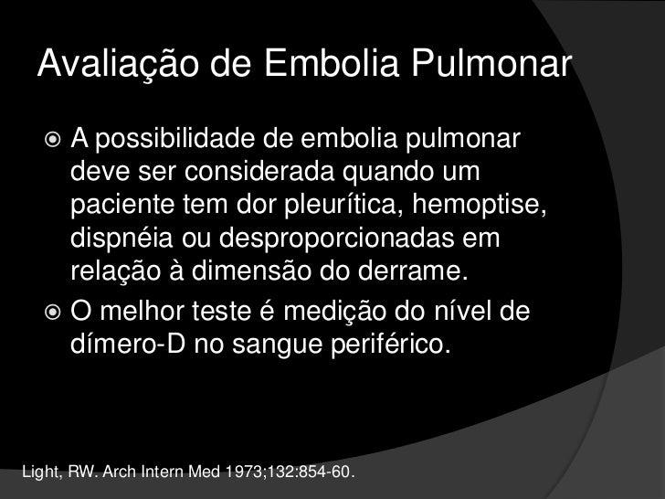 Avaliação do Derrame Exsudativo<br />Derrame pleural eosinofílico (> 10% de eosinófilos):<br /><ul><li>Presença de ar ou s...