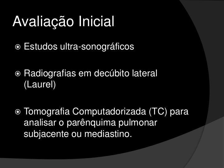 Avaliação Inicial<br />Outras condições clínicas podem produzir imagens radiológicas semelhantes ao derrame pleural, de fo...