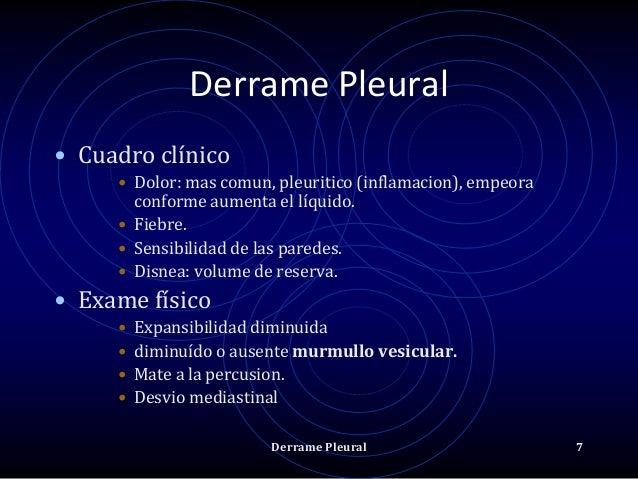 Derrame Pleural • Cuadro clínico • Dolor: mas comun, pleuritico (inflamacion), empeora conforme aumenta el líquido. • Fieb...