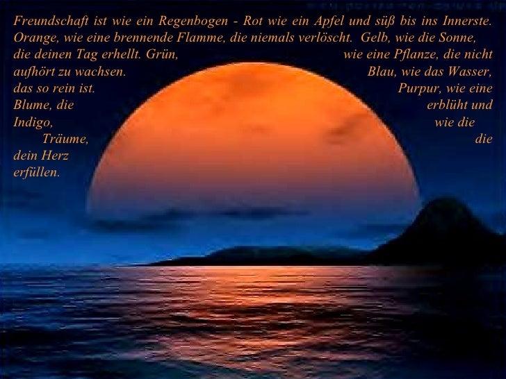 Freundschaft ist wie ein Regenbogen - Rot wie ein Apfel und süß bis ins Innerste. Orange, wie eine brennende Flamme, die n...