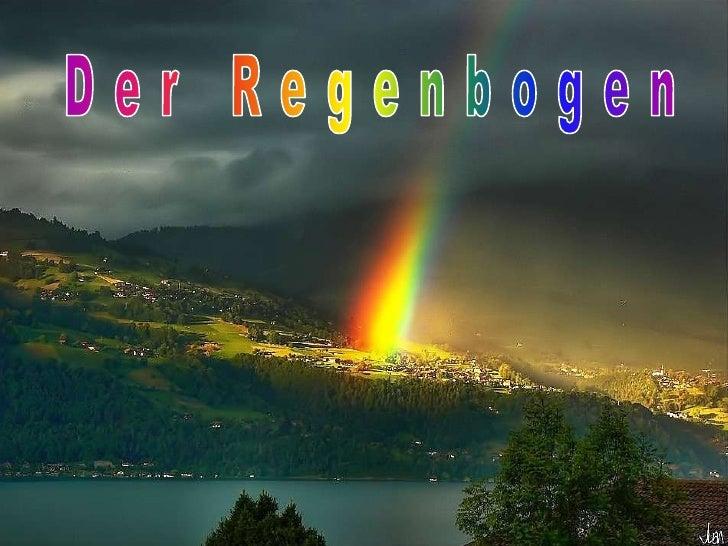 Themen• Def. Regenbogen           •   Vorkommen•   Optik des Regenbogens   • Nebenregenbogen•   Hauptregenbogen         • ...