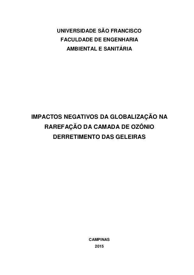 UNIVERSIDADE SÃO FRANCISCO FACULDADE DE ENGENHARIA AMBIENTAL E SANITÁRIA IMPACTOS NEGATIVOS DA GLOBALIZAÇÃO NA RAREFAÇÃO D...