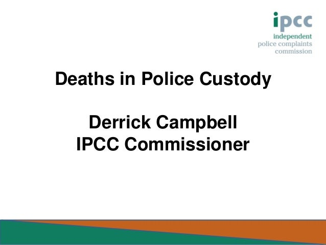 Deaths in Police Custody Derrick Campbell IPCC Commissioner