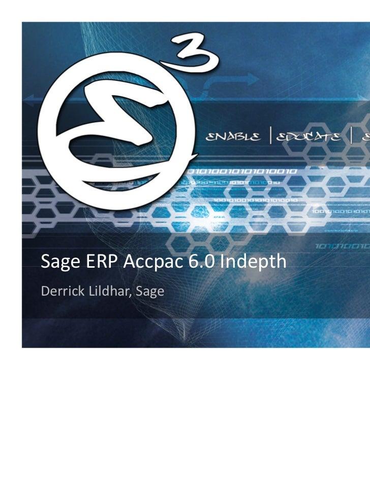 SageERPAccpac 6.0IndepthDerrickLildhar,Sage