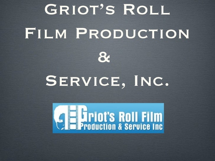 Griot's RollFilm Production       &  Service, Inc.