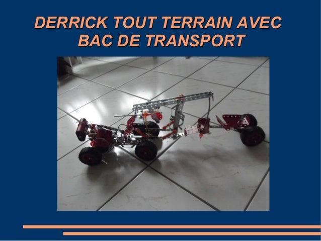 DERRICK TOUT TERRAIN AVEC BAC DE TRANSPORT
