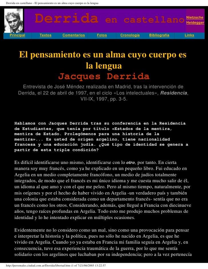 Derrida en castellano - El pensamiento es un alma cuyo cuerpo es la lengua                            Derrida             ...