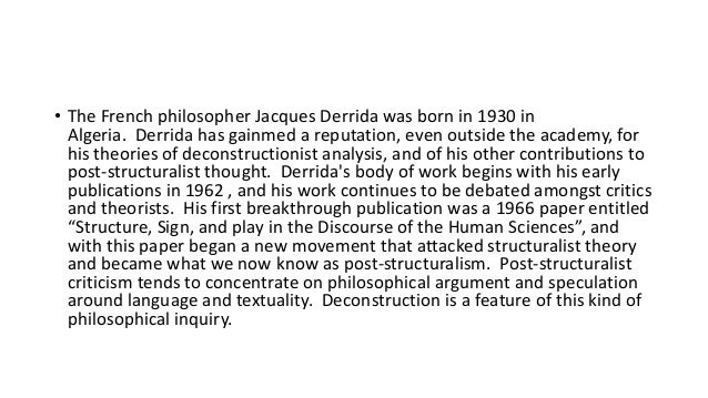 "analysis of structure sign and play in the discourse of human sciences by jacques derrida What does derrida mean by deconstruction and how do i  sign and play in the discourse of the human sciences"" at  when jacques derrida appeared at."