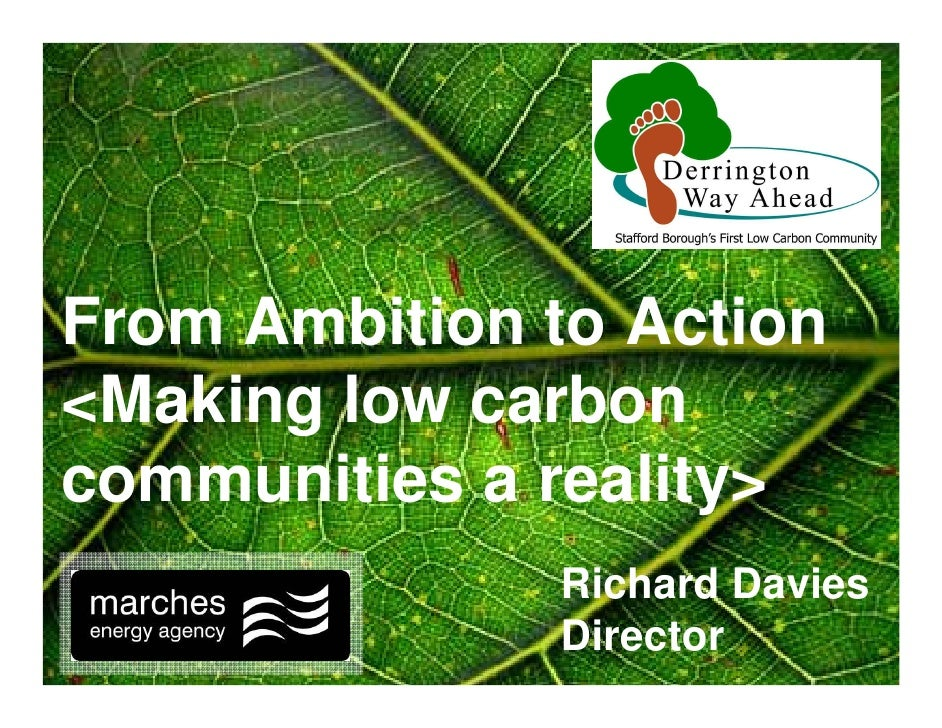 From Ambition to Action <Making low carbon communities a reality>               Richard Davies               Director