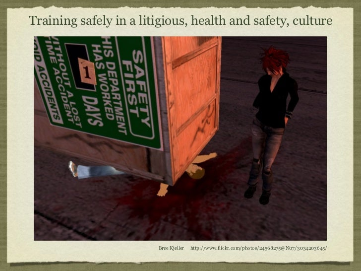 Training safely in a litigious, health and safety, culture                        Bree Kjeller   http://www.flickr.com/pho...