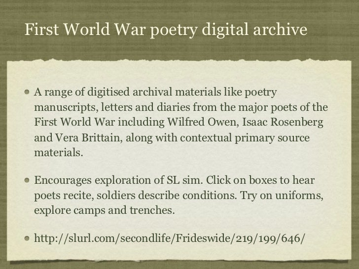 First World War poetry digital archive A range of digitised archival materials like poetry manuscripts, letters and diarie...