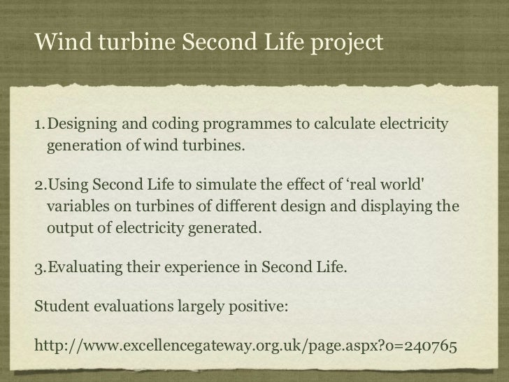 Wind turbine Second Life project1. Designing and coding programmes to calculate electricity   generation of wind turbines....