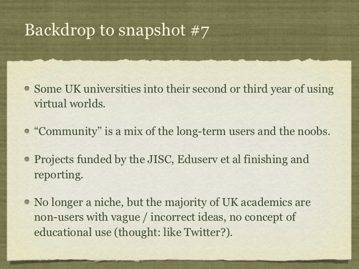 """Backdrop to snapshot #7 Some UK universities into their second or third year of using virtual worlds. """"Community"""" is a mix..."""