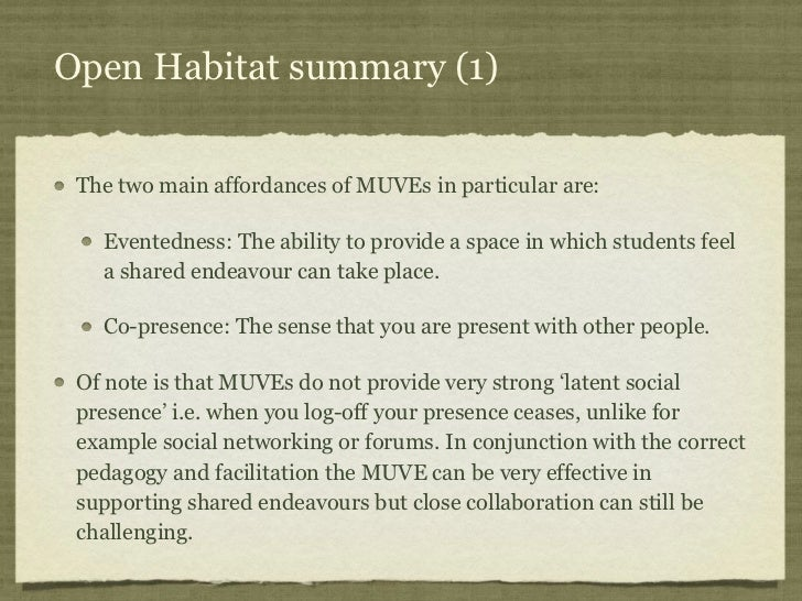 Open Habitat summary (1) The two main affordances of MUVEs in particular are:   Eventedness: The ability to provide a spac...