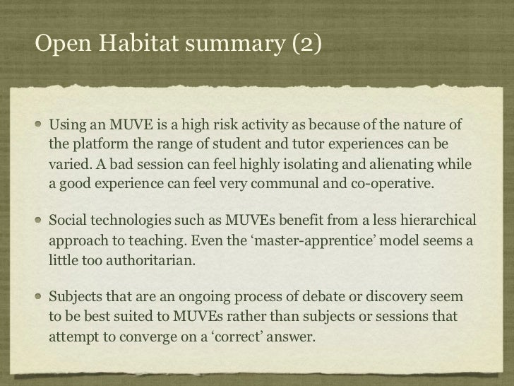 Open Habitat summary (2) Using an MUVE is a high risk activity as because of the nature of the platform the range of stude...
