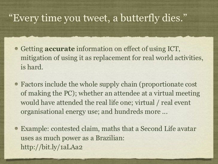 """""""Every time you tweet, a butterfly dies.""""  Getting accurate information on effect of using ICT,  mitigation of using it as..."""