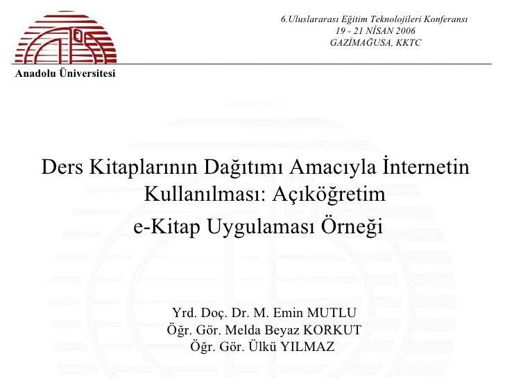 6.Uluslararası Eğitim Teknolojileri Konferansı                                                    19 - 21 NİSAN 2006      ...