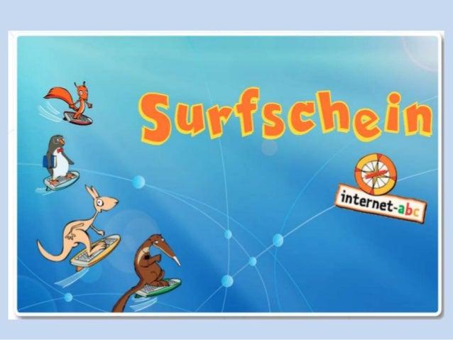 Inhalt • Internet ABC – Navigation – Bereiche (Kinder/Eltern/Lehrer) • Surfschein – Zielgruppe – Inhalte – Durchführung • ...