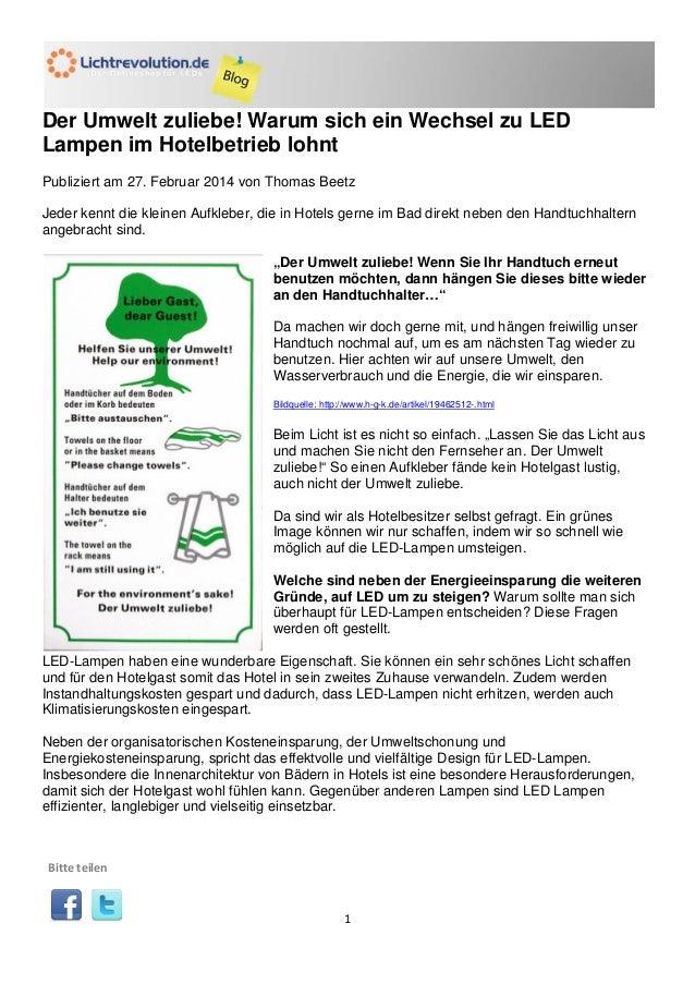1 Der Umwelt zuliebe! Warum sich ein Wechsel zu LED Lampen im Hotelbetrieb lohnt Publiziert am 27. Februar 2014 von Thomas...