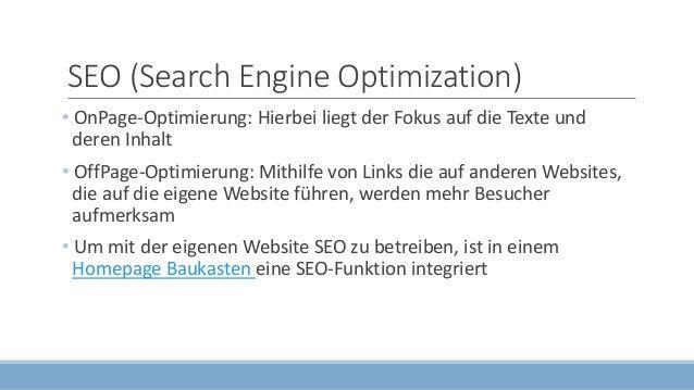SEO (Search Engine Optimization) • OnPage-Optimierung: Hierbei liegt der Fokus auf die Texte und deren Inhalt • OffPage-Op...